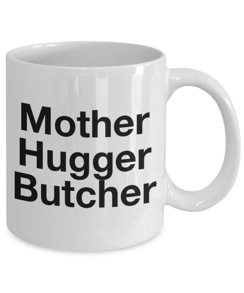 Mother Hugger Butcher, 11oz Coffee Mug  Dad Mom Inspired Gift - Ribbon Canyon