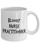 Bloody Nurse Practitioner  11oz Coffee Mug Best Inspirational Gifts - Ribbon Canyon