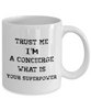 Funny Mug Trust Me I'm a Concierge What Is Your Superpower 11Oz Coffee Mug Funny Christmas Gift for Dad, Grandpa, Husband From Son, Daughter, Wife for Coffee & Tea Lovers Birthday Gift Ceramic - Ribbon Canyon