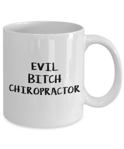 Evil Bitch Chiropractor, 11Oz Coffee Mug Unique Gift Idea for Him, Her, Mom, Dad - Perfect Birthday Gifts for Men or Women / Birthday / Christmas Present - Ribbon Canyon