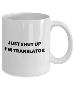 Funny Translator Quote 11Oz Coffee Mug , Just Shut Up I'm Translator for Dad, Grandpa, Husband From Son, Daughter, Wife for Coffee & Tea Lovers - Ribbon Canyon
