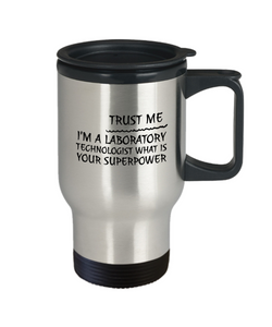 Trust Me I'm a Laboratory Technologist What Is Your Superpower Gag Gift for Coworker Boss Retirement or Birthday - Ribbon Canyon