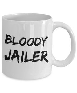 Bloody Jailer, 11oz Coffee Mug Gag Gift for Coworker Boss Retirement or Birthday - Ribbon Canyon