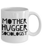 Mother Hugger Sociologist, 11oz Coffee Mug  Dad Mom Inspired Gift - Ribbon Canyon