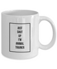 Just Shut Up I'm Animal Trainer, 11Oz Coffee Mug Unique Gift Idea for Him, Her, Mom, Dad - Perfect Birthday Gifts for Men or Women / Birthday / Christmas Present - Ribbon Canyon