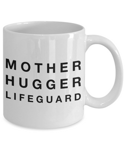 Funny Mug Mother Hugger Lifeguard   11oz Coffee Mug Gag Gift for Coworker Boss Retirement - Ribbon Canyon