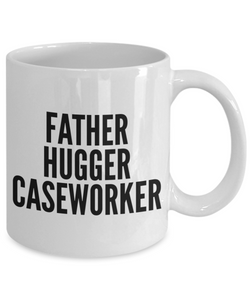 Father Hugger Caseworker, 11oz Coffee Mug Best Inspirational Gifts - Ribbon Canyon
