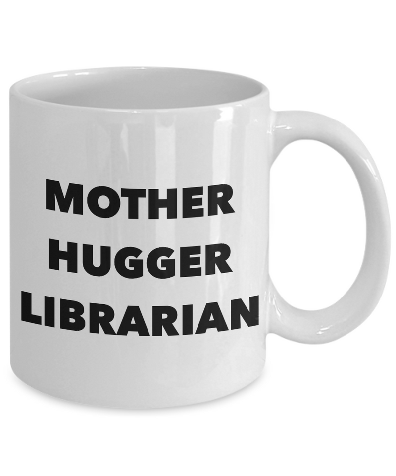 Mother Hugger Librarian, 11oz Coffee Mug Best Inspirational Gifts - Ribbon Canyon
