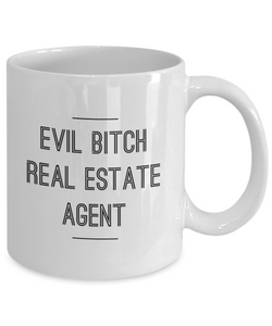 Funny Real Estate Agent 11Oz Coffee Mug , Evil Bitch Real Estate Agent for Dad, Grandpa, Husband From Son, Daughter, Wife for Coffee & Tea Lovers - Ribbon Canyon