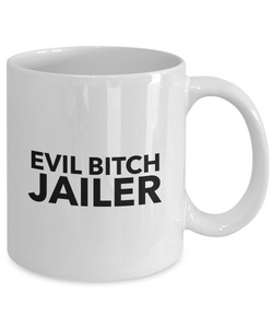 Funny Jailer 11Oz Coffee Mug , Evil Bitch Jailer for Dad, Grandpa, Husband From Son, Daughter, Wife for Coffee & Tea Lovers - Ribbon Canyon