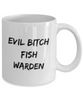 Evil Bitch Fish Warden, 11Oz Coffee Mug for Dad, Grandpa, Husband From Son, Daughter, Wife for Coffee & Tea Lovers - Ribbon Canyon