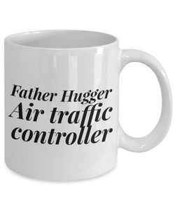 Father Hugger Air Traffic Controller, 11oz Coffee Mug  Dad Mom Inspired Gift - Ribbon Canyon