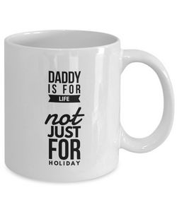 Funny Mug Daddy Is For Life Not Just For Holiday 11Oz Coffee Mug Funny Christmas Gift for Dad, Grandpa, Husband From Son, Daughter, Wife for Coffee & Tea Lovers Birthday Gift Ceramic - Ribbon Canyon