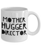 Mother Hugger Director  11oz Coffee Mug Best Inspirational Gifts - Ribbon Canyon