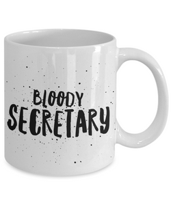 Bloody Secretary, 11oz Coffee Mug  Dad Mom Inspired Gift - Ribbon Canyon