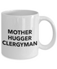 Mother Hugger Clergyman  11oz Coffee Mug Best Inspirational Gifts - Ribbon Canyon