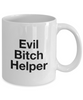 Evil Bitch Helper, 11Oz Coffee Mug Best Inspirational Gifts and Sarcasm Perfect Birthday Gifts for Men or Women / Birthday / Christmas Present - Ribbon Canyon