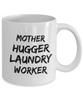 Mother Hugger Laundry Worker, 11oz Coffee Mug Best Inspirational Gifts - Ribbon Canyon