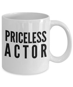 Priceless Actor - Birthday Retirement or Thank you Gift Idea -   11oz Coffee Mug - Ribbon Canyon