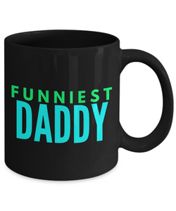 Funniest Daddy - Family Gag Gifts For Mom or Dad Birthday Father or Mother Day -   11oz Coffee Mug - Ribbon Canyon