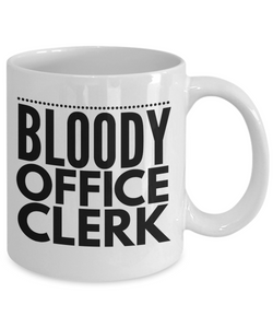 Funny Mug Bloody Office Clerk   11oz Coffee Mug Gag Gift for Coworker Boss Retirement - Ribbon Canyon