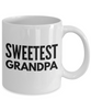 Sweetest Grandpa - Inspired Gifts for Dad Mom Birthday Father or Mother Day   11oz Coffee Mug - Ribbon Canyon
