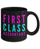 First Class Accountant -  Coworker Friend Retirement Birthday or Graduate Gift -   11oz Coffee Mug - Ribbon Canyon