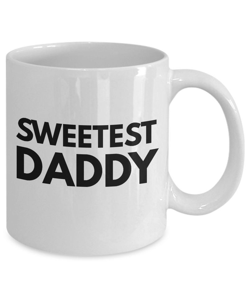 Sweetest Daddy - Inspired Gifts for Dad Mom Birthday Father or Mother Day   11oz Coffee Mug - Ribbon Canyon