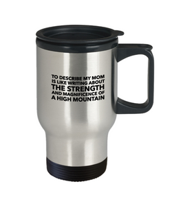 Funny Mug To Describe My Mom Is Like Writing About The Strength And Magnificence Of A High Mountain Dad Mom Inspired Quote  14oz Coffee Mug - Ribbon Canyon