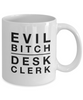 Evil Bitch Desk Clerk, 11Oz Coffee Mug Unique Gift Idea for Him, Her, Mom, Dad - Perfect Birthday Gifts for Men or Women / Birthday / Christmas Present - Ribbon Canyon