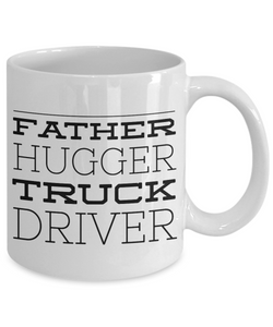 Father Hugger Truck Driver, 11oz Coffee Mug  Dad Mom Inspired Gift - Ribbon Canyon