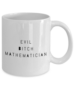 Funny Mathematician 11Oz Coffee Mug , Evil Bitch Mathematician for Dad, Grandpa, Husband From Son, Daughter, Wife for Coffee & Tea Lovers - Ribbon Canyon