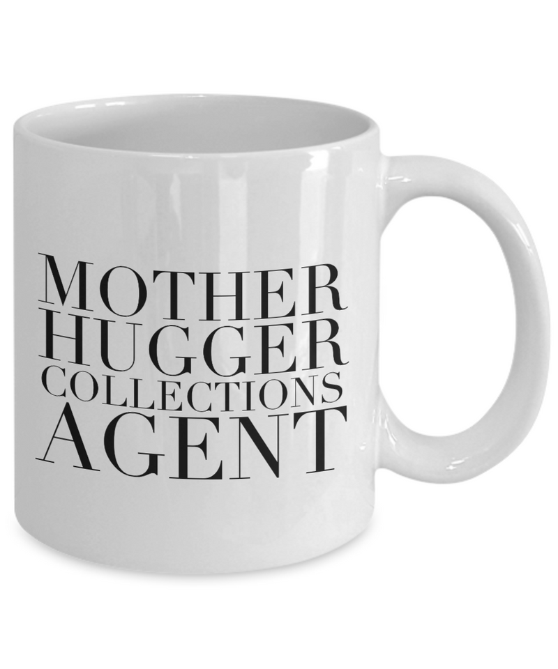 Mother Hugger Collections Agent, 11oz Coffee Mug  Dad Mom Inspired Gift - Ribbon Canyon