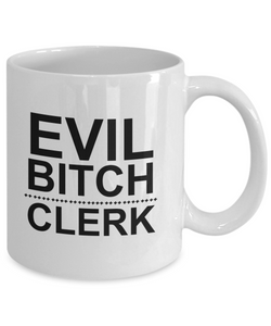 Evil Bitch Clerk, 11Oz Coffee Mug for Dad, Grandpa, Husband From Son, Daughter, Wife for Coffee & Tea Lovers - Ribbon Canyon