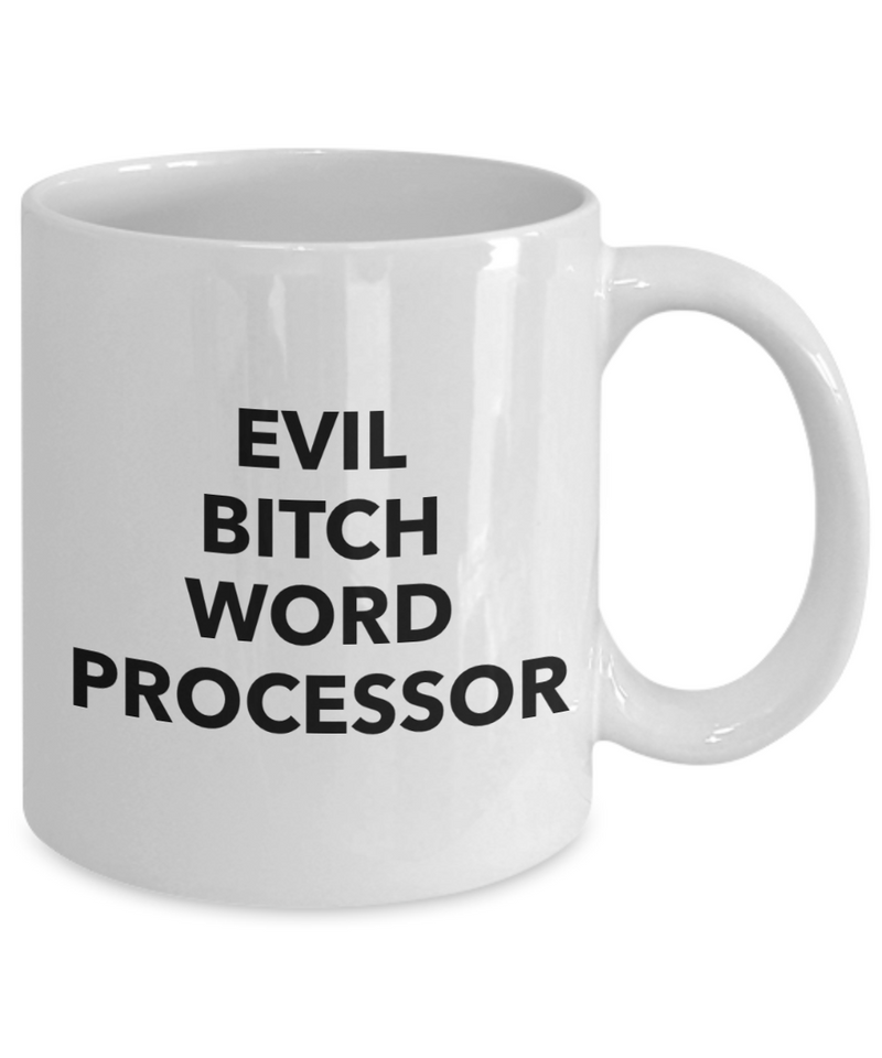 Evil Bitch Word Processor, 11Oz Coffee Mug for Dad, Grandpa, Husband From Son, Daughter, Wife for Coffee & Tea Lovers - Ribbon Canyon
