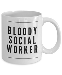 Bloody Social Worker, 11oz Coffee Mug Gag Gift for Coworker Boss Retirement or Birthday - Ribbon Canyon