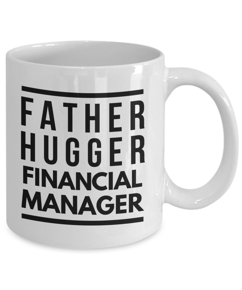 Father Hugger Financial Manager, 11oz Coffee Mug  Dad Mom Inspired Gift - Ribbon Canyon