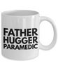 Father Hugger Paramedic, 11oz Coffee Mug  Dad Mom Inspired Gift - Ribbon Canyon