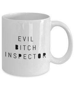 Funny Mug Evil Bitch Inspector 11Oz Coffee Mug Funny Christmas Gift for Dad, Grandpa, Husband From Son, Daughter, Wife for Coffee & Tea Lovers Birthday Gift Ceramic - Ribbon Canyon