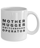 Mother Hugger Switchboard Operator, 11oz Coffee Mug  Dad Mom Inspired Gift - Ribbon Canyon