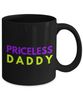 Priceless Daddy - Family Gag Gifts For Mom or Dad Birthday Father or Mother Day -   11oz Coffee Mug - Ribbon Canyon