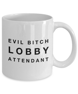 Evil Bitch Lobby Attendant, 11Oz Coffee Mug Unique Gift Idea for Him, Her, Mom, Dad - Perfect Birthday Gifts for Men or Women / Birthday / Christmas Present - Ribbon Canyon