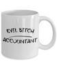 Evil Bitch Accountant, 11Oz Coffee Mug Best Inspirational Gifts and Sarcasm Perfect Birthday Gifts for Men or Women / Birthday / Christmas Present - Ribbon Canyon