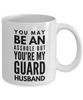 You May Be An Asshole But You'Re My Guard Husband, 11oz Coffee Mug Gag Gift for Coworker Boss Retirement or Birthday - Ribbon Canyon