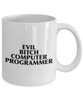 Evil Bitch Computer Programmer, 11Oz Coffee Mug for Dad, Grandpa, Husband From Son, Daughter, Wife for Coffee & Tea Lovers - Ribbon Canyon