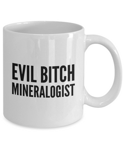 Funny Mug Evil Bitch Mineralogist 11Oz Coffee Mug Funny Christmas Gift for Dad, Grandpa, Husband From Son, Daughter, Wife for Coffee & Tea Lovers Birthday Gift Ceramic - Ribbon Canyon