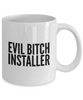Evil Bitch Installer, 11Oz Coffee Mug Unique Gift Idea for Him, Her, Mom, Dad - Perfect Birthday Gifts for Men or Women / Birthday / Christmas Present - Ribbon Canyon