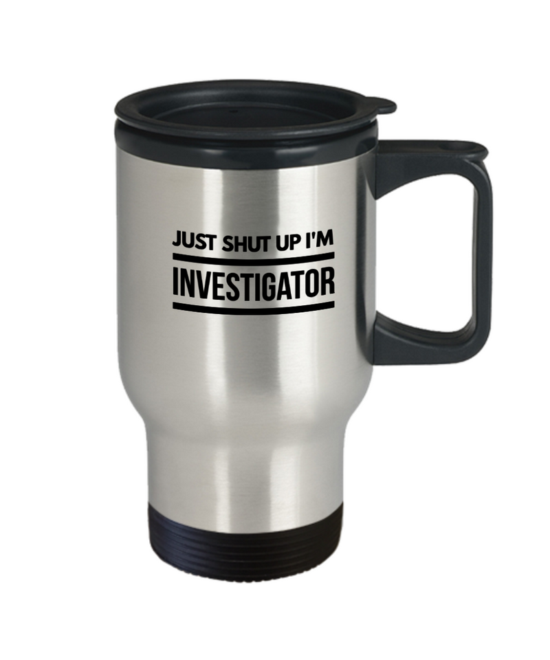 Just Shut Up I'm Investigator Gag Gift for Coworker Boss Retirement or Birthday - Ribbon Canyon