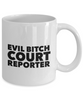 Evil Bitch Court Reporter, 11Oz Coffee Mug Unique Gift Idea for Him, Her, Mom, Dad - Perfect Birthday Gifts for Men or Women / Birthday / Christmas Present - Ribbon Canyon