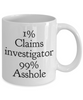 1% Claims Investigator 99% Asshole Gag Gift for Coworker Boss Retirement or Birthday - Ribbon Canyon